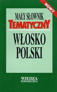 Mały słownik tematyczny włosko-polski. Nowy