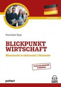 Blickpunkt Wirtschaft Niemiecki w ekonomii i biznesie. Poziom B1-C2. Wydanie z mp3 do pobrania