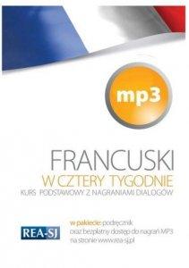 Francuski w cztery tygodnie. Kurs podstawowy + nagrania dialogów MP3