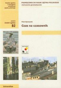 Czas na czasownik. Ćwiczenia gramatyczne z języka polskiego (B2)