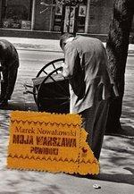 Moja Warszawa. Powidoki (dodruk 2016)