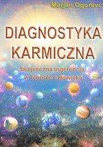 Diagnostyka karmiczna. Bezpieczna ingerencja w biopole człowieka