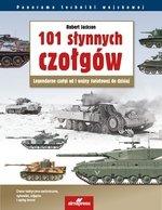 101 słynnych czołgów Legendarne czołgi od I wojny światowej do dzisiaj (wyd. 2019)