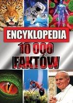 Encyklopedia 10 000 faktów (wyd. 2020)