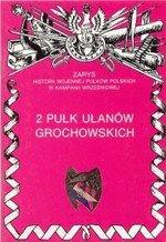 2 Pułk Ułanów Grochowskich Zarys Historii Wojennej Pułków Polskich w Kampanii Wrześniowej