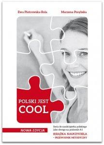 POLSKI JEST COOL. Przewodnik metodyczny dla nauczyciela do nauki języka polskiego jako obcego na poziomie A1 z testami + film online