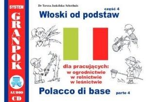 Włoski od podstaw 4. Dla pracujących w ogrodnictwie, rolnictwie, leśnictwie. Ilustrowany słownik włosko-polski z płytą CD