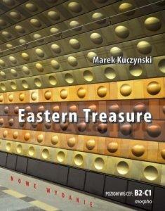 Eastern Treasure. Samouczek języka angielskiego dla średniozaawansowany<br />ch i zaawansowanych w oparciu o powieść. Poziom B2-C1 (nowe wydanie)