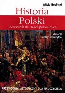 Historia Polski 6. Przewodnik metodyczny dla nauczyciela. Klasa VI Czasy nowożytne