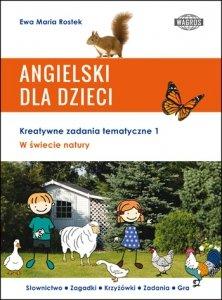 Angielski dla dzieci. W świecie natury. Kreatywne zadania tematyczne 1
