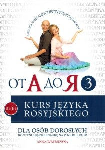 Kurs języka rosyjskiego dla osób dorosłych kontynuujących naukę na poziomie B1-B2 z płytą CD