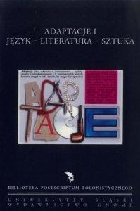 Adaptacje I. Język, literatura, sztuka. Biblioteka Postscriptum Polonistycznego