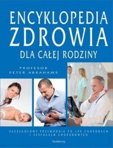 Encyklopedia zdrowia dla całej rodziny Szczegółowy przewodnik po 120 chorobach i zespołach chorobowych