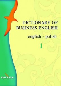 Dictionary of Business English. English-Polish