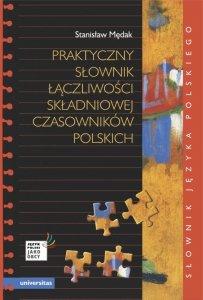 Praktyczny słownik łączliwości składniowej czasowników polskich edycja 2016 (A2-C2) OUTLET