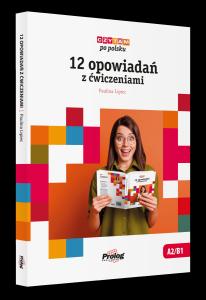 Czytam po polsku. 12 opowiadań z ćwiczeniami A2-B1