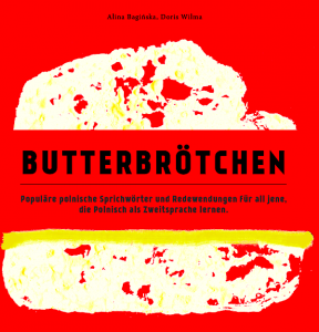 Butterbrotchen. Popularne polskie przysłowia i idiomy dla osób niemieckojęzycznych uczących się polskiego