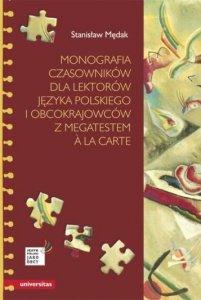Monografia czasowników dla lektorów języka polskiego i obcokrajowców, z megatestem a la carte