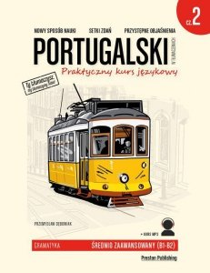 Portugalski w tłumaczeniach. Gramatyka 2. Praktyczny kurs językowy na poziomie B1-B2 z nagraniami do pobrania