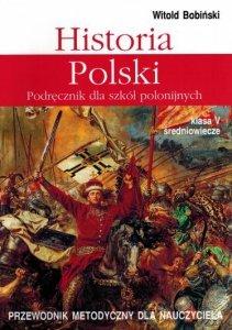Historia Polski 5. Przewodnik metodyczny dla nauczyciela. Klasa V Średniowiecze