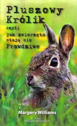 Pluszowy królik czyli jak zwierzęta stają się Prawdziwe