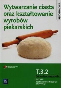 Wytwarzanie ciasta oraz kształtowanie wyr. T.3.2