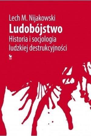 Ludobójstwo. Historia i socjologia ludzkiej...