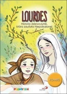 Lourdes. Historia dziewczynki, która zaufała...