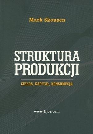 Struktura produkcji. Gielda, kapitał, konsumpcja