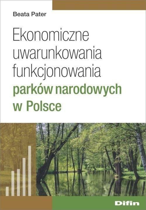 Ekonomiczne uwarunkowania funkcjonowania parków...