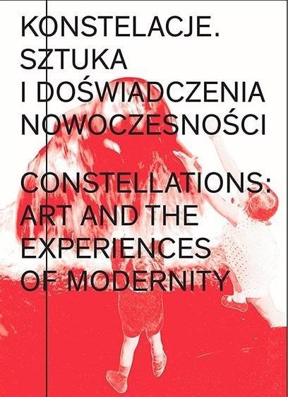 Konstelacje. Sztuka i doświadczenia nowoczesności