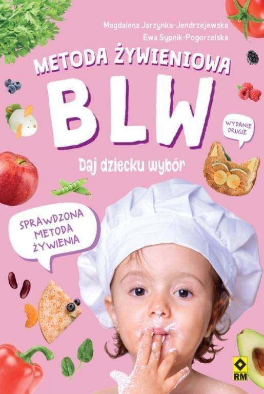 Metoda żywieniowa BLW. Daj dziecku wybór wyd.2