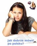 Jak dobrze mówić po polsku?