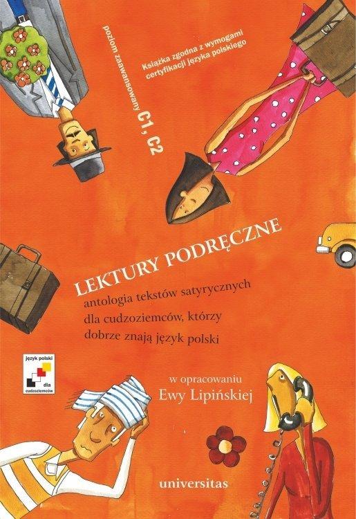 Lektury podręczne. Antologia tekstów satyrycznych dla cudzoziemców, którzy dobrze znają język polski (C1-C2)