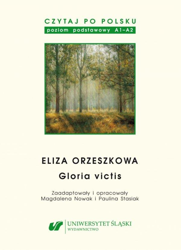 Czytaj po polsku 13. Eliza Orzeszkowa: Gloria victis. Materiały pomocnicze do nauki języka polskiego jako obcego. Poziom A1-A2