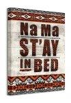 Na Ma St'ay in Bed - obraz na płótnie