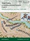 Taktyka w średniowiecznej Europie Część 2: Odrodzenie piechoty, nowa broń (1260-1500)