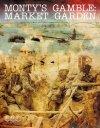 Monty's Gamble Market Garden (Second Edition)