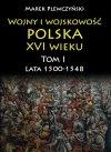 Wojny i wojskowość polska XVI wieku tom I