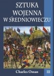 Sztuka wojenna w średniowieczu t.III (miękka oprawa)