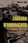 Zagłada Wehrmachtu. Kampanie 1942 roku