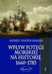 Wpływ potęgi morskiej na historię 1660-1783. Tom I