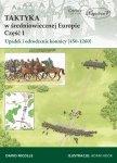 Taktyka w średniowiecznej Europie Część 1: Upadek i odrodzenie konnicy (450-1260)
