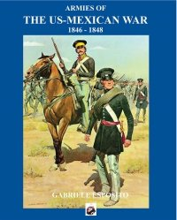 The Armies of the Mexican - American War Paperback