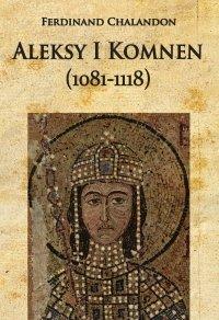 Aleksy I Komnen (1081-1118)