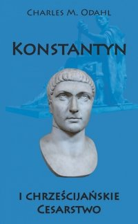 Konstantyn i chrześcijańskie Cesarstwo