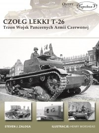 Czołg lekki T-26. Trzon Wojsk Pancernych Armii Czerwonej