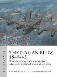 AIR CAMPAIGN 17 The Italian Blitz 1940–43