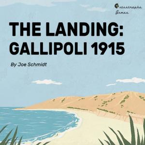 The Landing: Gallipoli 1915