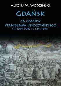 Gdańsk za czasów Stanisława Leszczyńskiego (1704-1709, 1733-1734)